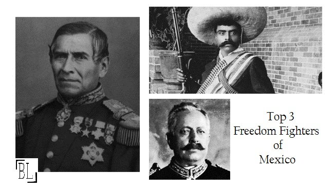 Top 3 Freedom Fighters of Mexico
