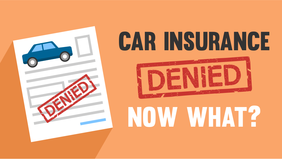 Car Insurance Denied - How to Appeal for A Denied Car Insurance Claim