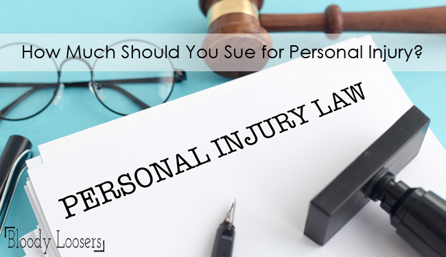 How Much Should You Sue for Personal Injury