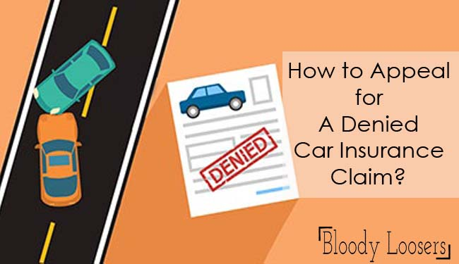 How to Appeal for A Denied Car Insurance Claim