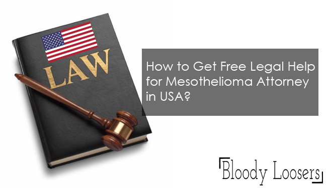 How to Get Free Legal Help for Mesothelioma Attorney in USA