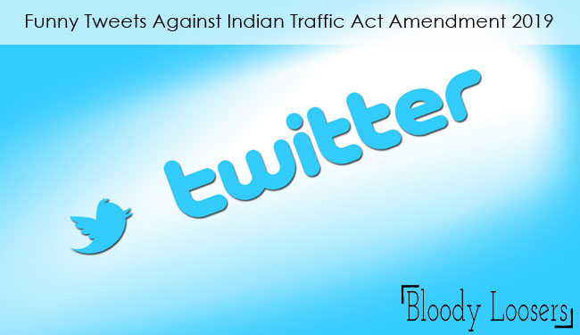 Top 10 Funny Tweets Against Indian Traffic Act Amendment 2019
