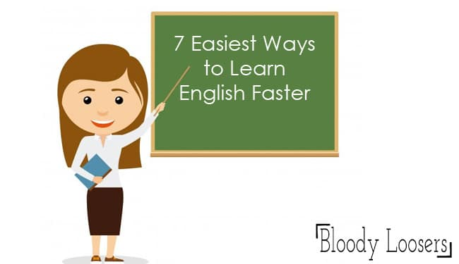 7 Easiest Ways to Learn English Faster