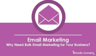 Email Marketing - Why Need Bulk Email Marketing for Your Business