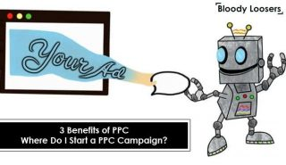 3 Benefits of PPC - Where Do I Start a PPC Campaign