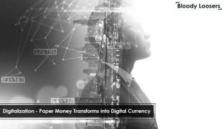Digitalization - Paper Money Transforms into Digital Currency