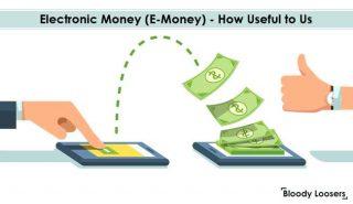 Electronic Money (E-Money) - How Useful to Us