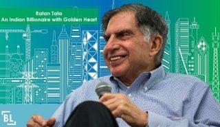 Ratan Tata - An Indian Billionaire with Golden Heart
