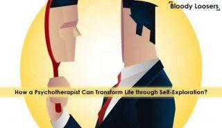 How a Psychotherapist Can Transform Life through Self-Exploration
