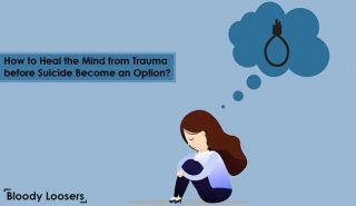 How to Heal the Mind from Trauma before Suicide Become an Option